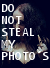 Do not steal my photos